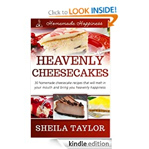 Heavenly Cheesecakes (Homemade Happiness)