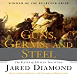 Guns, Germs and Steel: The Fate of Hu...