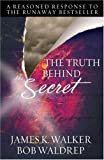 img - for The Truth Behind The Secret: A Reasoned Response to the Runaway Bestseller book / textbook / text book
