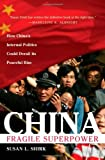 China: Fragile Superpower: How China's Internal Politics Could Derail Its Peaceful Rise by Susan L. Shirk (April 16,2007)