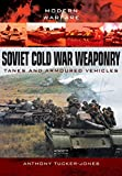 Soviet Cold War Weaponry: Tanks and Armoured Vehicles (Modern Warfare)