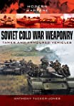 Soviet Cold War Weaponry: Tanks and A...