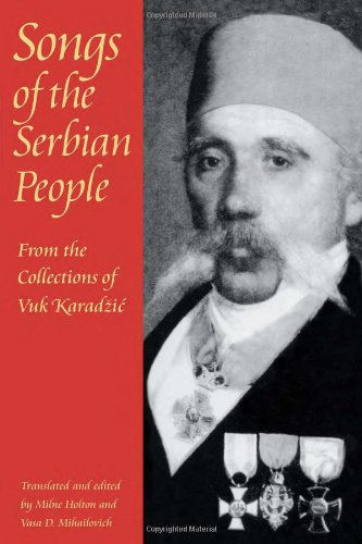 Songs of the Serbian People: From the Collections of Vuk Karadzic (Pitt Series in Russian and East European Studies)