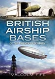 img - for British Airship Bases of the Twentieth Century book / textbook / text book