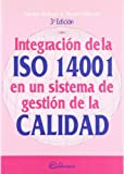 img - for Integraci n de las ISO 14001 en un sistema de gesti n de la calidad book / textbook / text book