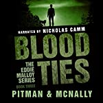 Blood Ties: The Eddie Malloy Series, Book 3 | Richard Pitman,Joe McNally