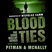 Blood Ties: The Eddie Malloy Series, Book 3 | Richard Pitman, Joe McNally