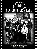 """A Midwinter's Tale"": The Shooting Script (Newmarket Shooting Script)"