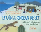 Efraín of the Sonoran Desert: A Lizard's Life Among the Seri Indians (0938317555) by Astorga, Amalia