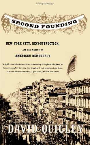 Second Founding: New York City, Reconstruction, and the...