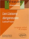echange, troc Guillaume Bardet, Dominique Caron - Les Liaisons dangereuses : Laclos et Frears