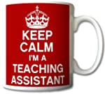 Keep Calm I'm A Teaching Assistant Mu...