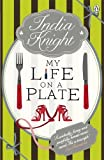 India Knight My Life On a Plate