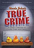 img - for Uncle John's True Crime: A Classic Collection of Crooks, Cops, and Capers book / textbook / text book