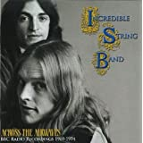 Across The Airwaves: BBC Radio Recordings 1969-1974by The Incredible String...