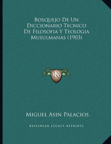 Bosquejo de Un Diccionario Tecnico de Filosofia y Teologia Musulmanas (1903)