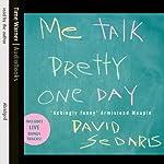 Me Talk Pretty One Day | David Sedaris