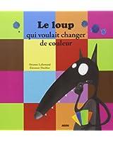 LE LOUP QUI VOULAIT CHANGER DE COULEURS