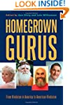 Homegrown Gurus: From Hinduism in Ame...