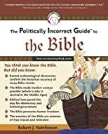 The Politically Incorrect Guide to the Bible