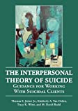 img - for The Interpersonal Theory of Suicide: Guidance for Working with Suicidal Clients book / textbook / text book
