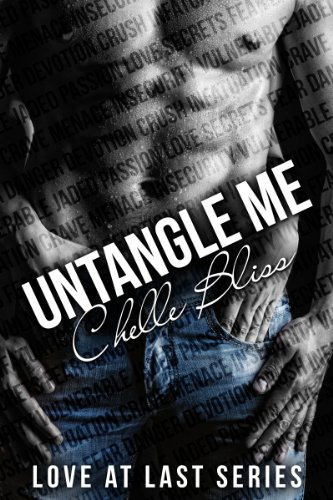 Untangle Me (Love at Last) by Chelle Bliss