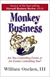 img - for By William Oncken - Monkey Business: Are You Controlling Events or Are Events Control (2000-09-16) [Hardcover] book / textbook / text book