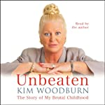 Unbeaten: The Story of My Brutal Childhood | Kim Woodburn