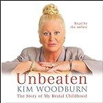 Unbeaten: The Story of My Brutal Childhood | Kim Woodburn