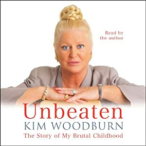Unbeaten: The Story of My Brutal Childhood | [Kim Woodburn]