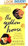 The Yellow House: Van Gogh, Gauguin,...
