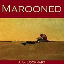 Marooned (       UNABRIDGED) by J. G. Lockhart Narrated by Cathy Dobson