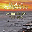 Murder by the Sea Audiobook by Lesley Cookman Narrated by Patience Tomlinson