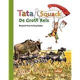 """Tata&Squack - De Grote Reisvon """"Elisabeth Visser"""""""