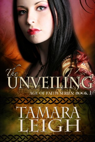 The Unveiling (Age of Faith) by Tamara Leigh