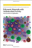 img - for Polymeric Materials with Antimicrobial Activity: From Synthesis to Applications (RSC Polymer Chemistry Series) book / textbook / text book