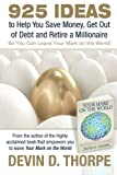 img - for 925 Ideas to Help You Save Money, Get Out of Debt and Retire A Millionaire: So You Can Leave Your Mark on the World book / textbook / text book
