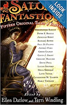 Salon Fantastique: Fifteen Original Tales of Fantasy by Ellen Datlow and Terri Windling