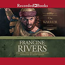 The Warrior: Caleb: Sons of Encouragement, Book 2 Audiobook by Francine Rivers Narrated by Adam Verner