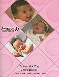 Neonatal Skin Care: Evidence-Based Clinical Practice Guideline ...