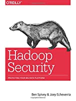 Hadoop Security: Protecting Your Big Data Platform Front Cover
