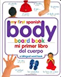 Mi Primer Libro del Cuerpo/My First Body Board Book (My 1st Board Books)