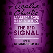 The Red Signal: An Agatha Christie Short Story Audiobook by Agatha Christie Narrated by Christopher Lee