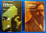 img - for Debussy: His Life and Mind - Vol. I 1862 - 1902 and Vol. II 1902 - 1918 book / textbook / text book
