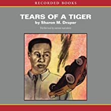 Tears of a Tiger Audiobook by Sharon M. Draper Narrated by J. D. Jackson, Cornell Womack, Kevin R. Free, Sisi Aisha Johnson, Susan Spain, Caroline Clay