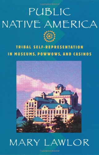 Public Native America: Tribal Self-Representations in...