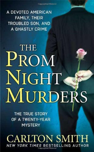 The Prom Night Murders: A Devoted American Family, their Troubled Son, and a Ghastly Crime (St. Martin's True Crime Library) PDF