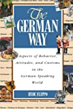 The German Way: Aspects of Behavior, Attitudes, and Customs in the German-Speaking World