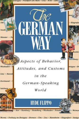The German Way : Aspects of Behavior, Attitudes, and...