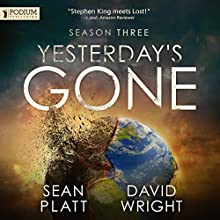 Yesterday's Gone: Season Three (       UNABRIDGED) by Sean Platt, David Wright Narrated by Ray Chase, R. C. Bray, Tara Sands, Chris Patton, Jeffrey Kafer, Brian Holsopple, Maxwell Glick, Tamara Marston